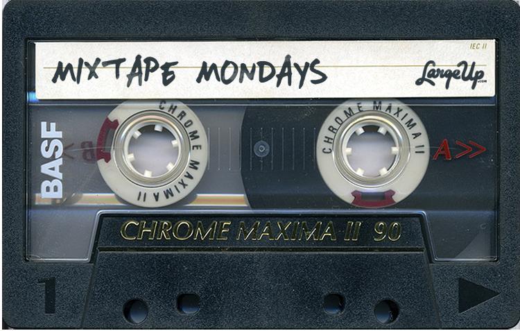 Large Up Mixtape Mondays 3
