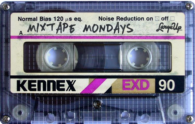 LargeUp Mixtape Mondays
