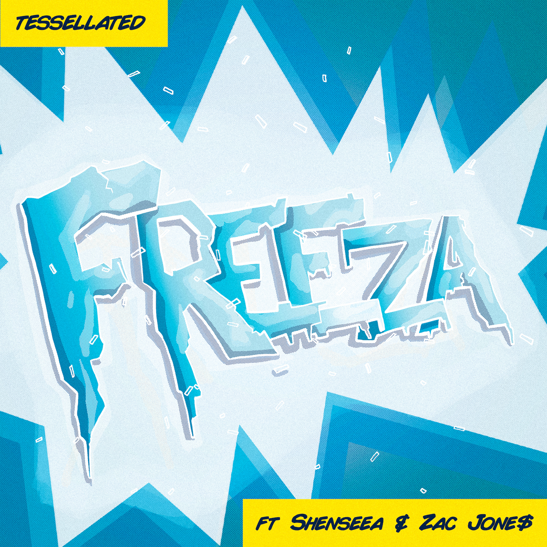 Tessellated - Freeza featuring Shenseea and Zac Jone$