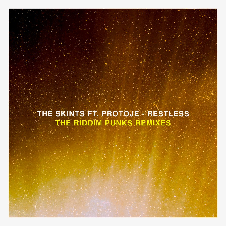 The Skints featuring Protoje - Restless remix by Riddim Punks
